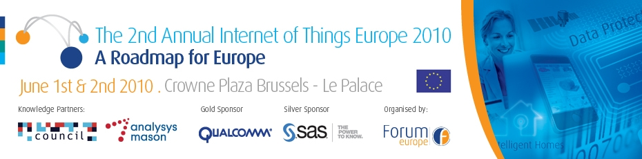 The 2nd Annual Internet of Things Europe 2010: A roadmap for Europe, 1st & 2nd June 2010