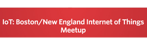 Boston IoT Meetup